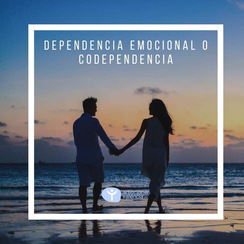 Dependencia Emocional o Codependencia